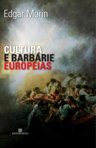 Cultura e Barbérie Européias - Edgar Morin