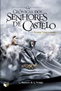 Crônicas dos Senhores de Castelo O Poder Verdadeiro