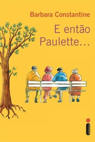 E Então Paulette...
