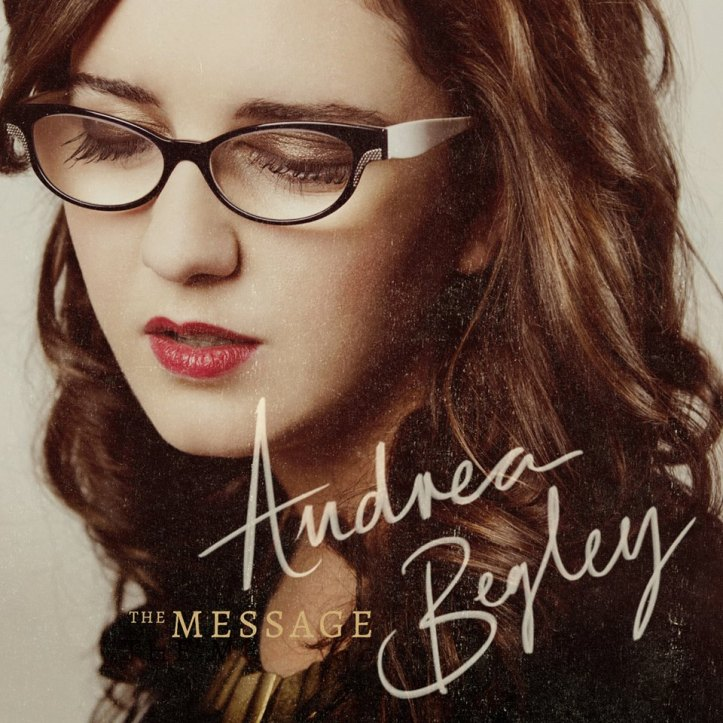 Andrea Begley - The Message (2013)