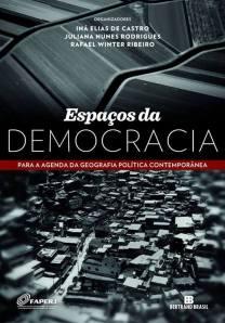 Espaços da Democracia, de Iná de Castro, Juliana Nunes Rodrigues e Rafael Winter Ribeiro