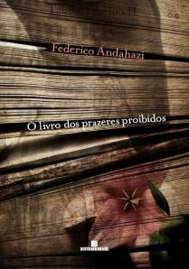 O Livro dos Prazeres Proibidos, de Federico Andahazi