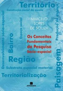 Os Conceitos Fundamentais da Pesquisa Sócio-Espacial, de Marcelo Lopes de Souza