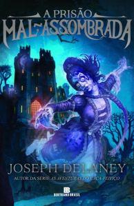 A Prisão Mal-Assombrada, de Joseph Delaney