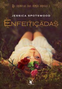 Enfeitiçadas, de Jessida Spotswood