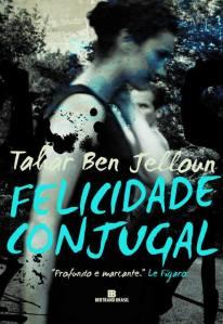 Felicidade Conjugal, de Talar Ben Jelloun
