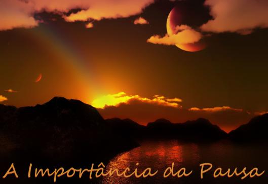 A Importância da Pausa 01