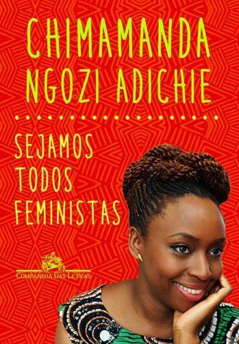 Sejamos Todos Feministas, de Chimamanda Ngozi Adichie
