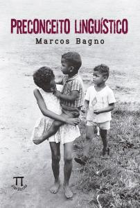 Preconceito Linguístico, de Marcos Bagno