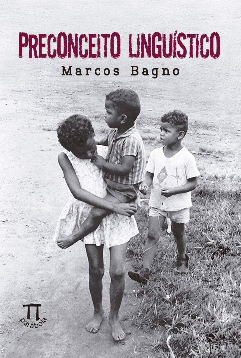 | Resenha | Preconceito Linguístico, de Marcos Bagno