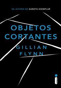 Objetos Cortantes, de Gillian Flynn