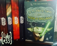 O Estranho Caso do Yoda de Origami, de Tom Angleberger