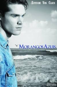 Morangos Azuis, de Estevan Von Claus