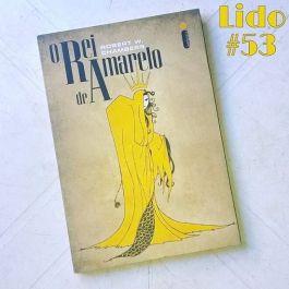 O Rei de Amarelo (Lido #53)