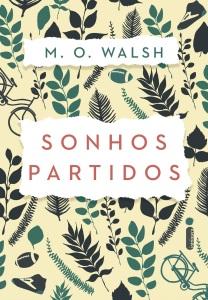 Sonhos Partidos, de M. O. Walsh