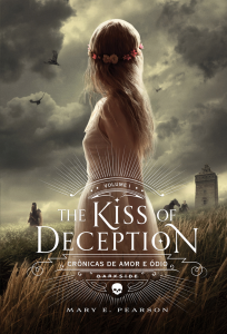 The Kiss of Deception (Crônicas de Amor e Ódio #01), de Mary E. Person