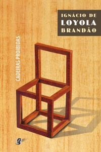 Cadeiras Proibidas, de Ignácio de Loyola Brandão
