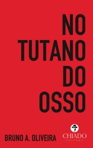 No Tutano do Osso, de Bruno A. Oliveira